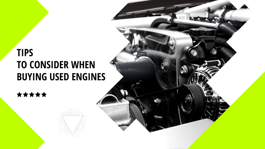 Tips to Consider when Buying Used Engines