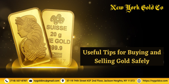 Useful Tips for Buying and Selling Gold Safely